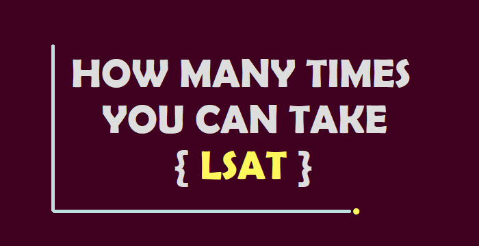 How Many Times Can You Take The LSAT